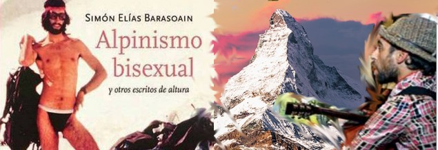 """Reflexiones Ioseba Morras """"Yo practico el alpinismo bisexual de Simon Elias"""""""